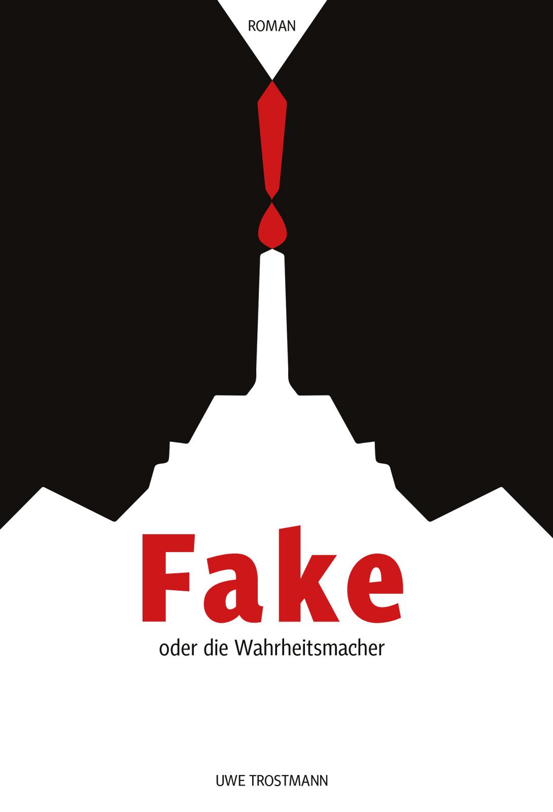 Buchcover_Fake_oderdieWahrheitsmacher_UweTrostmann_Autor